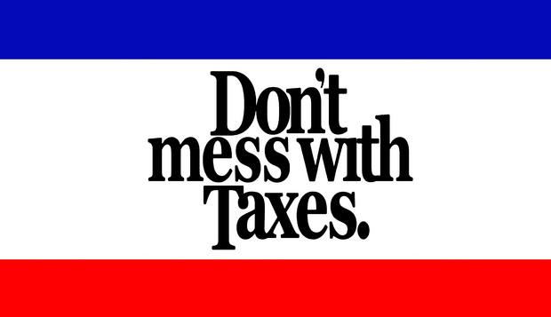 Don't Mess with Taxes