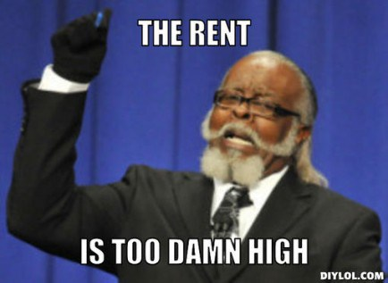 The Rent is Tood Damn High