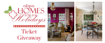 Ticket Giveaway: Win a Pair of Tickets to The ABPA Homes For The Holidays Tour